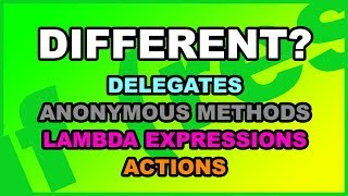 C# Delegates, Lambda Expressions, Anonymous Methods, Actions, Func... The Difference Between