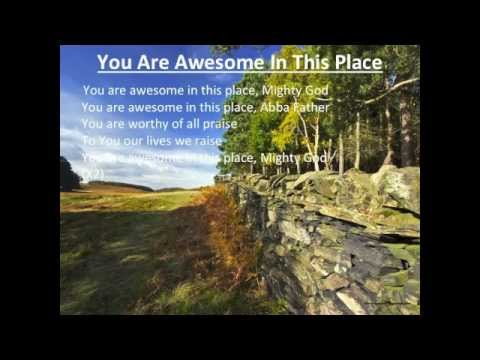 You Are Awesome In This Place