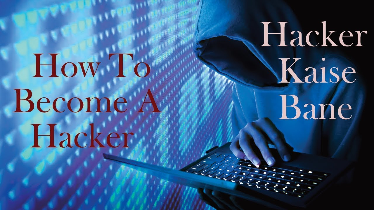 how to become hacker, how to be a hacker, become hacker, hacker