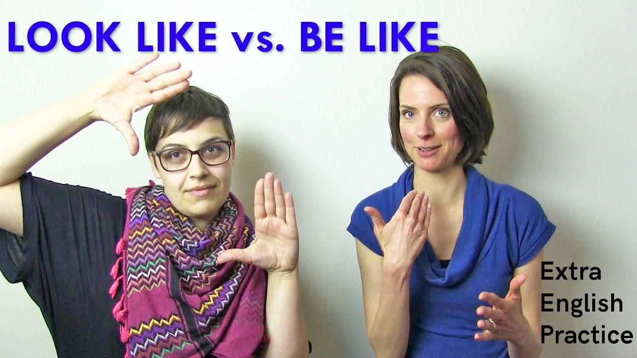 Look like vs. Be like - Extra English Practice: Vocabulary