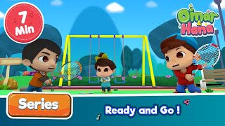 Omar & Hana | Ready and Go! | Islamic Cartoons for kids