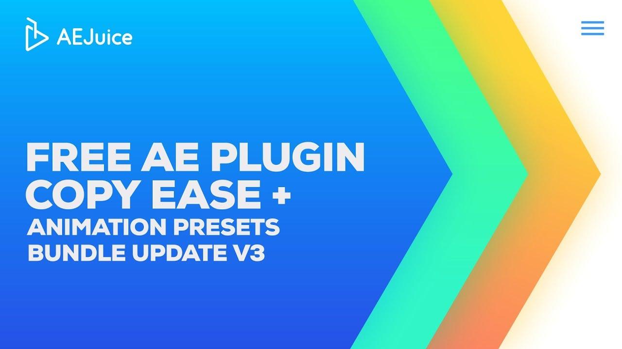 Animation Presets Bundle Update V3 + Free AEJuice Copy Ease Plugin