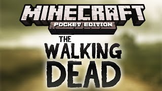 Repeat youtube video The Walking Dead (Adventure Map) | Minecraft PE 0.10.0 / 0.10.5