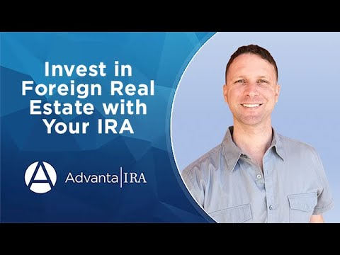 Invest in Foreign Real Estate with Your IRA
