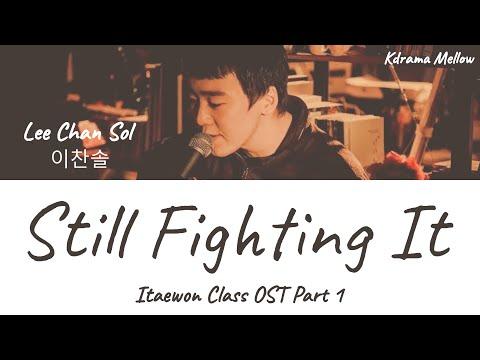 Lee Chan Sol (이찬솔) - Still Fighting It (Itaewon Class OST Part 1) Lyrics (English)