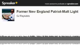 Former New England Patriot-Matt Light (made with Spreaker)