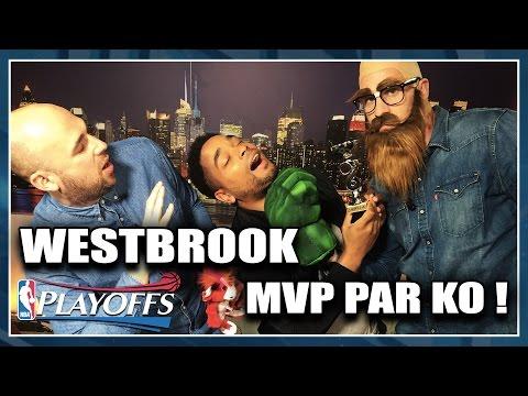PLAYOFFS + WESTBROOK, MVP PAR KO ! NBA First Day Show #18