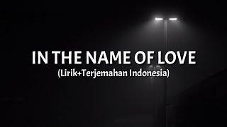 In The Name Of Love - Bebe Rexha ft. Martin Garrix (Lirik+Terjemahan Indonesia)