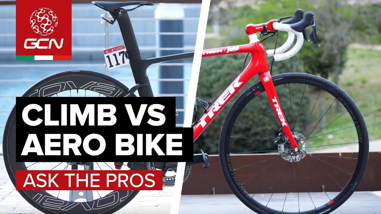 aero vs climbing what bikes do the pros favour youtube