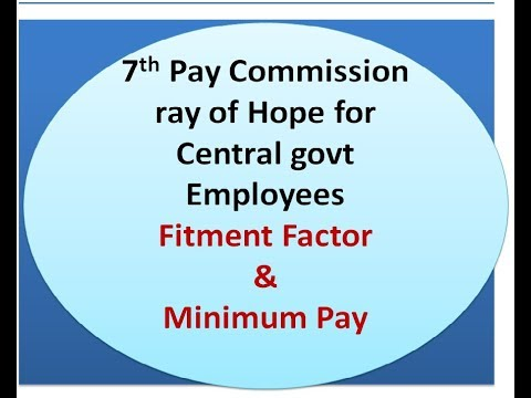 7th Pay Commission  Ray of Hope for  Central govt Employees Fitment Factor  & Minimum Pay