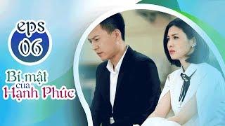 BÍ MẬT CỦA HẠNH PHÚC - TẬP 6 [FULL HD] | Phim Tình Cảm Trung Quốc 2019 (17h, thứ 2-6 trên HTV7)