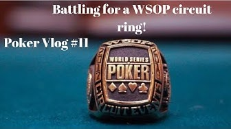 Poker Vlog #11: Battling for a WSOP circuit ring!