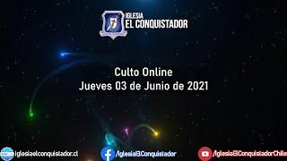 Culto online - Jueves 03 de Junio de 2021