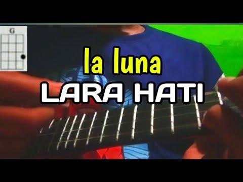 Lara Hati - La Luna | Ukulele Senar 4 By Asep junaedi15 ...