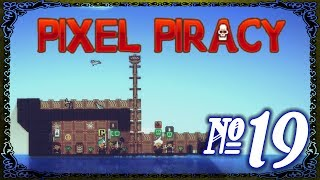 Pixel Piracy - Episoded 19 (Home Improvement)