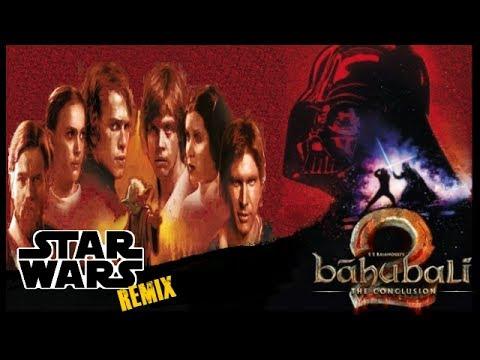 Download BAAHUBALI 2-THE CONCLUSION | REMIX TRAILER | STAR WARS | HINDI |