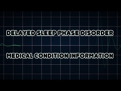 Delayed sleep phase disorder (Medical Condition)