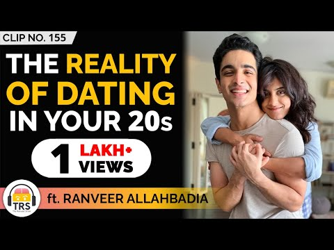 The Reality Of Dating In Your 20s - @BeerBiceps | Romance Special | TheRanveerShow Clips