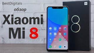 Обзор Xiaomi Mi 8 – убийца флагманов 2018!