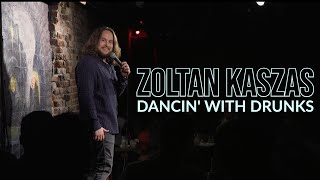 "Zoltan Kaszas ""Dancin' With Drunks"" (FULL SPECIAL)"