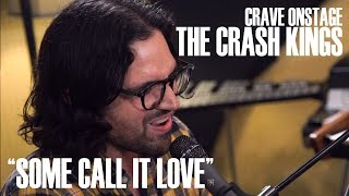 "CraveOnstage - The Crash Kings Perform ""Some Call It Love"" Live at BedrockLA"