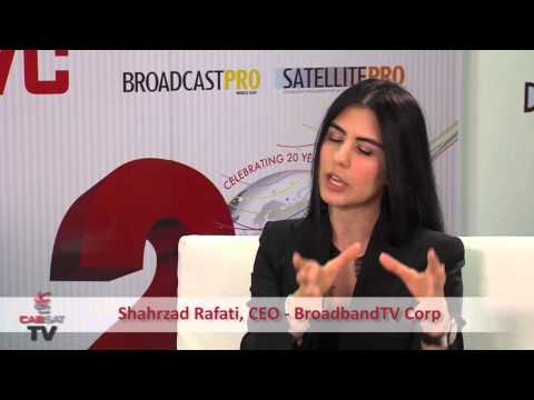 Broadband TV Corp - Shahrzad Rafati, CEO