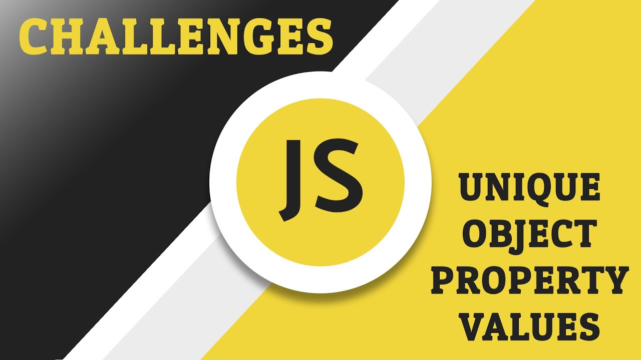 Javascript Challenges - Unique Object Property Values