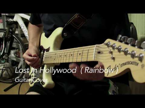 Lost In Hollywood (Rainbow Guitar Cover)