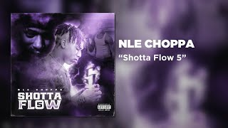 NLE Choppa Shotta Flow 5 {With NBA Clips} {NBA Mixtape}
