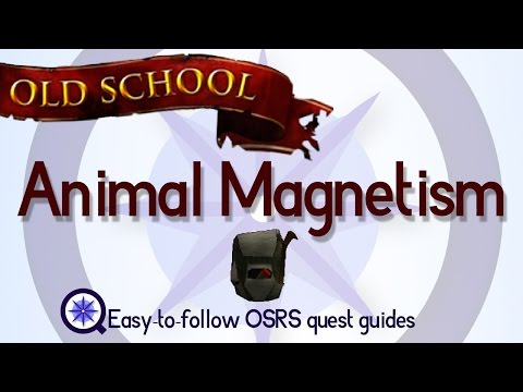 Animal Magnetism - OSRS 2007 - Easy Old School Runescape Quest Guide