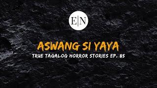 Scare Fest #85: Aswang si Yaya (True Tagalog Horror Stories)