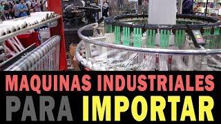 Maquinas Industrial para Importar | Maquinarias para Fabricas