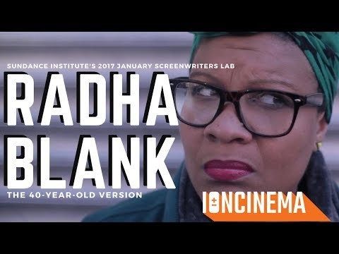 Interview: Radha Blank – The Forty-Year-Old Version | 2017 Screenwriters Lab