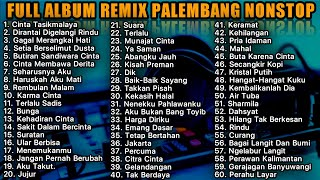 FULL ALBUM REMIX PALEMBANG NONSTOP 7 JAM