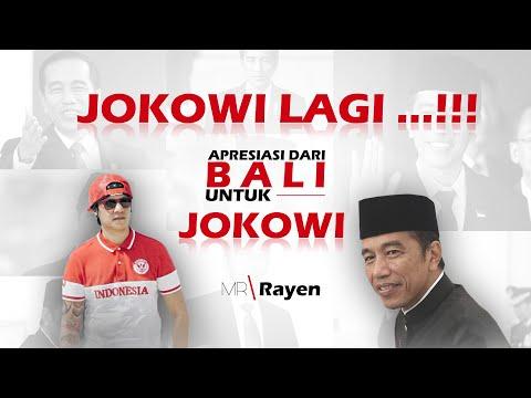 "JOKOWI LAGI "" Apresiasi Dari Bali Untuk Jokowi "" - Mr. Rayen"