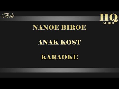NANOE BIROE ANAK KOST - KARAOKE