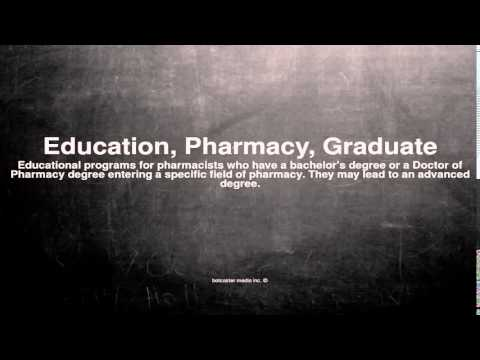 Medical vocabulary: What does Education, Pharmacy, Graduate mean