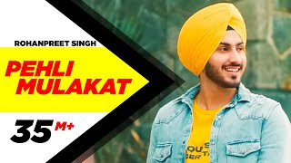 rohanpreet-singh-pehli-mulakat-latest-punjabi-songs-2018-new-songs-2018