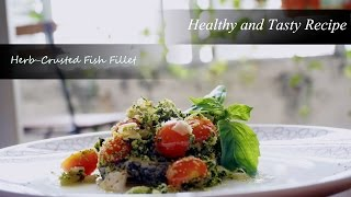 Herb Crusted Fish Fillet - Healthy Tasty Recipe