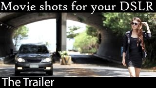 Movie shots for your DSLR: Trailer