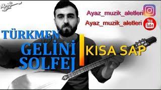 Türkmen Gelini-solfej (Kısa sap)