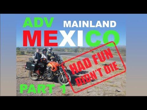 ADV Mainland Mexico - Had Fun, Didn't Die - Chapter 1 Matamoros to Tampico