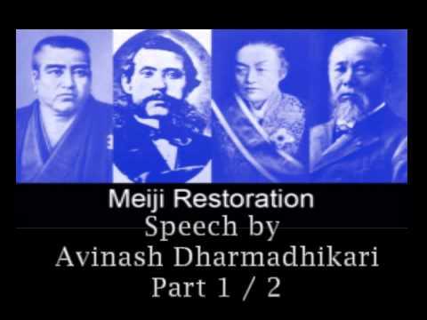 Meiji Restoration part 1 of 2 Speaker  Shri Avinash Dharmadhikari