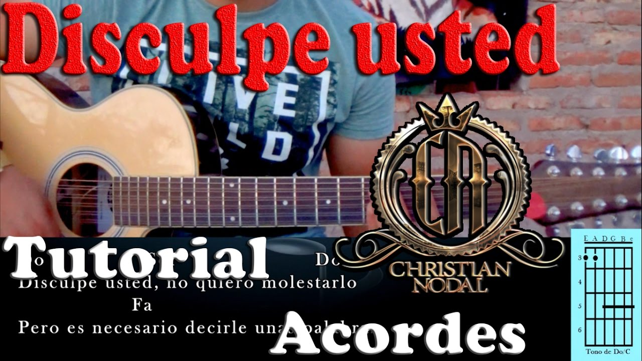 Tutorial Disculpe Usted Christian Nodal Acordes Youtube