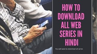 How To Download All Web Series In Hindi