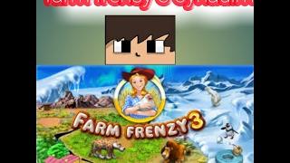 Farm frenzy 3 oynadım 1. Bölüm