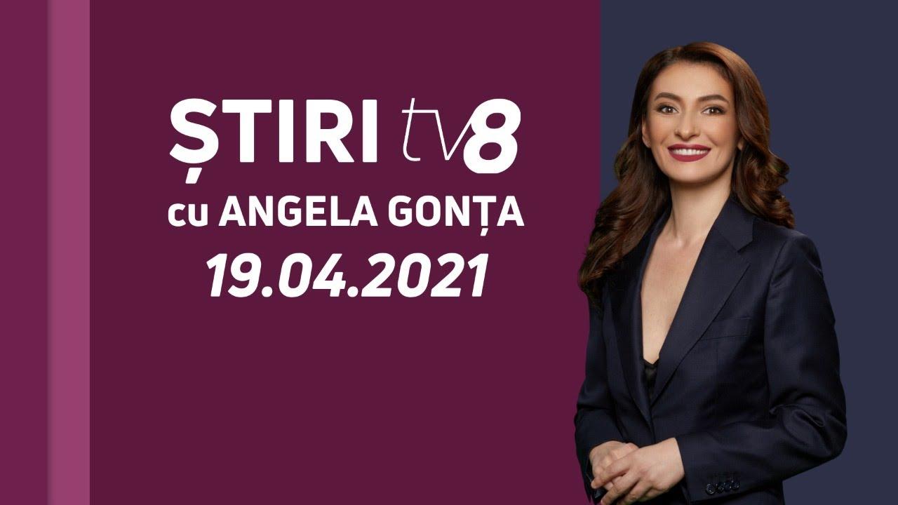 LIVE: Ştiri cu Angela Gonța / 19.04.2021 /