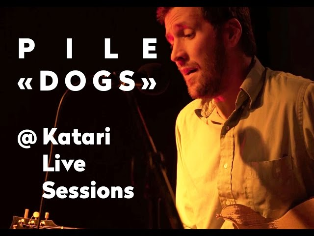 Pile - Dogs @ Katari Live Sessions