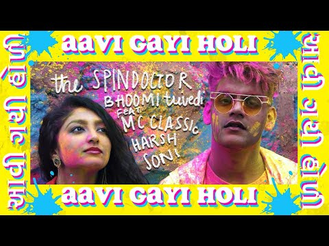 AAVI GAYI HOLI - The Spindoctor, Bhoomi Trivedi ft Mc Classic & Harsh Soni | #Holi | Desi Hip Hop