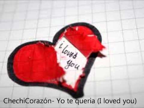 Poems in Spanish 4 (ChechiCorazón) - Yo te queria ( I loved you)